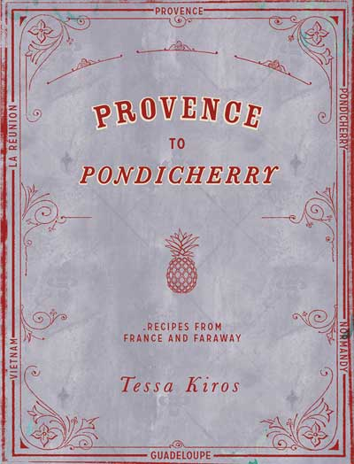 Book cover of Provence to Pondicherry (Tessa Kiros) - non-fiction book PR & publicity, READ Media