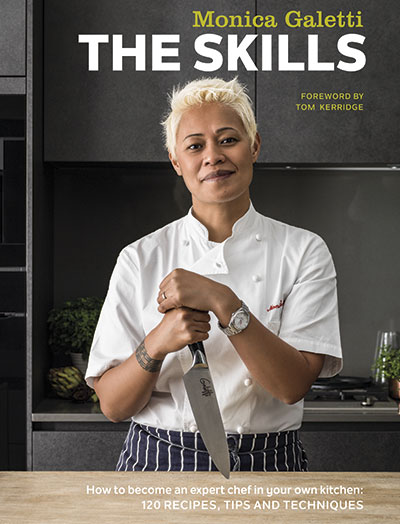 Book cover of THE SKILLS (Monica Galetti) - non-fiction book PR & publicity, READ Media