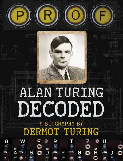 Book cover of PROF Alan Turing Decoded (Dermot Turing) - non-fiction book PR & publicity, READ Media